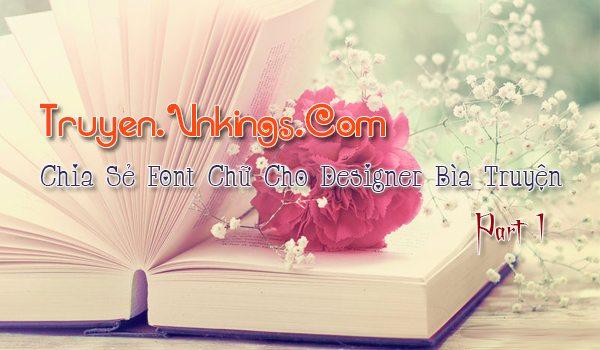 vnkings.com-Chia-Se-Font-cho-Designer-bia-truyen