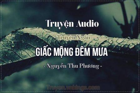 Truyện Audio: Giấc Mộng Đêm Mưa – vnkings.com