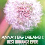 Anna's Big Dreams I: Best Romance Ever! (Giấc Mơ Công Chúa Anna Phần I: Mối Tình Đẹp Nhất Trên Đời!)