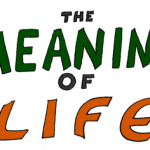 The meaning of life (Ý nghĩa của cuộc sống)