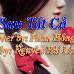 [Bài Hát] Sau Tất Cả – Cover by Phan Hồng