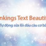 Vnkings Text Beautify v1.0 – Phiên bản tự động sửa lỗi dấu câu cơ bản cho văn bản.