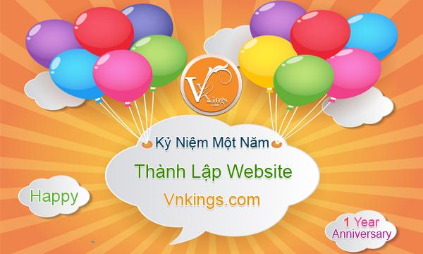 Kỷ Niệm Một Năm Thành Lập Website Vnkings.Com