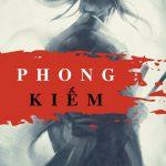 Phong Kiếm Quyển 1: Thiên Khai