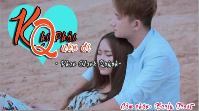 """Cảm nghĩ về bài hát """"Khi phải quên đi"""" –  Phan Mạnh Quỳnh"""