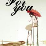 [Tản văn] For you (Dành cho cậu)