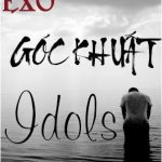 [EXO] Góc Khuất Idols