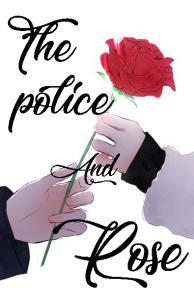 The police and rose (Cảnh sát và bông hồng)