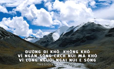 """[NLXH] """"Đường đi khó không khó vì ngăn sông cách núi mà khó vì lòng người ngại núi e sông"""""""