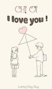 Chị ơi! I love you!