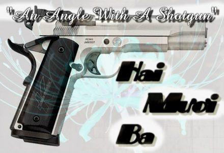 [Angle With A Shotgun] Hai Mươi Ba – Thảo Mộc