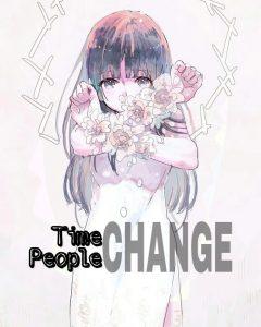 Thời gian thay đổi, con người rồi cũng đổi thay.
