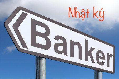 Nhật ký banker – nhân viên ngân hàng