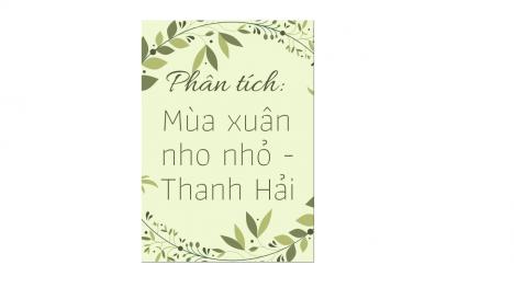 Phân tích bài thơ mùa xuân nho nhỏ của Thanh Hải.