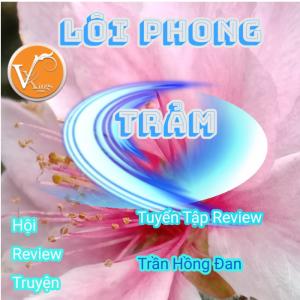 Tổng Hợp Bài Review Truyện Của Trần Hồng Đan – Lôi Phong Trảm