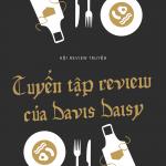 Tổng hợp các bài review của Nguyễn Phương – Davis Daisy
