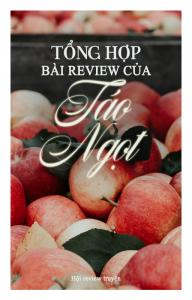Tổng hợp bài review truyện của tác giả Táo Ngọt