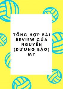 Tổng hợp bài review của Nguyễn (Dương Bảo) My