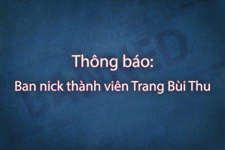 Thông báo: Ban Vĩnh viễn thành viên Trang Bùi Thu
