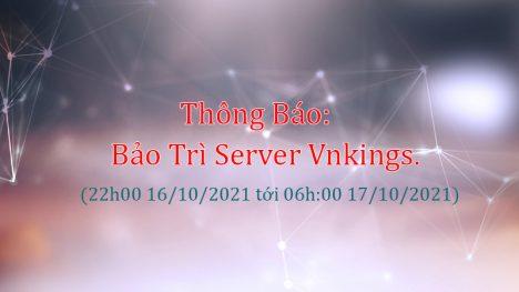 Thông Báo: Bảo Trì Server Vnkings.